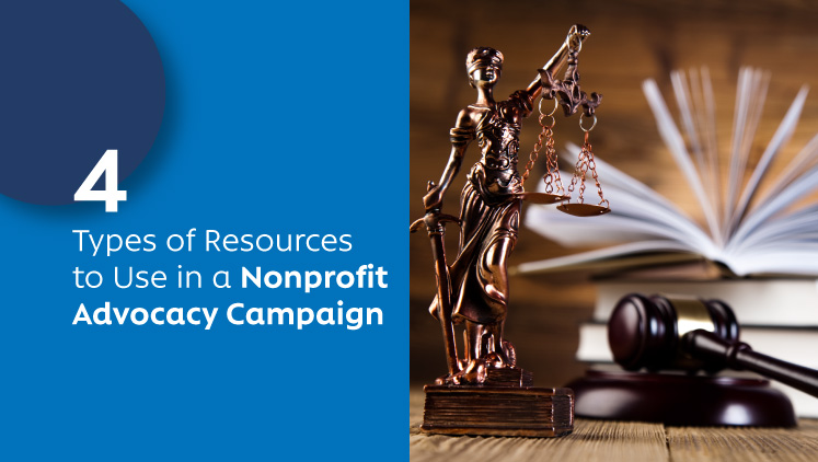 4 Types of Resources to Use in a Nonprofit Advocacy Campaign