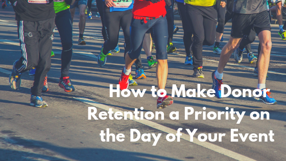 Make Donor Retention a Priority on the Day of Your Event