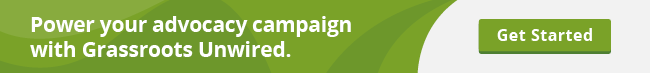 Power your advocacy campaign with Grassroots Unwired.