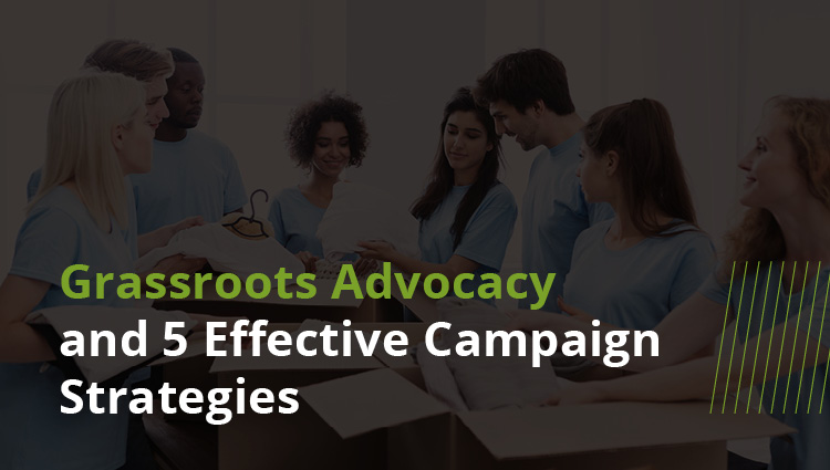 Grassroots Advocacy and 5 Effective Campaign Strategies