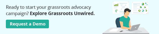 Power your grassroots advocacy campaign with Grassroots Unwired. Request a demo!