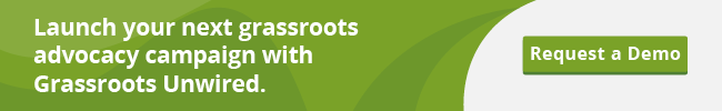 Power your grassroots advocacy efforts with Grassroots Unwired. Request a demo.
